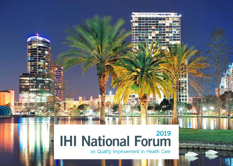 IHI National Forum 2019 (Institute for Healthcare Improvement)
